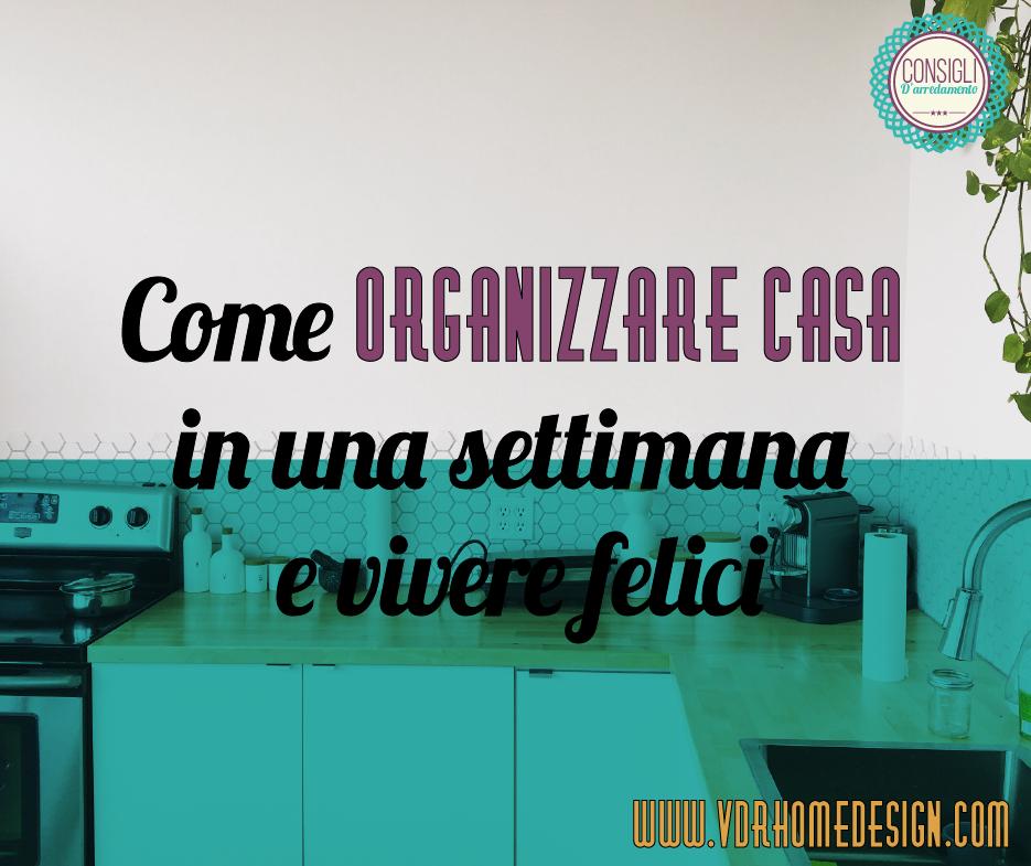 Come organizzare casa in una settimana e vivere felici vhd - Organizzare la casa ...
