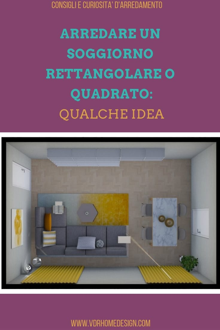 arredare un soggiorno rettangolare o quadrato
