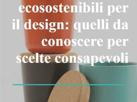 Materiali ecosostenibili per il design