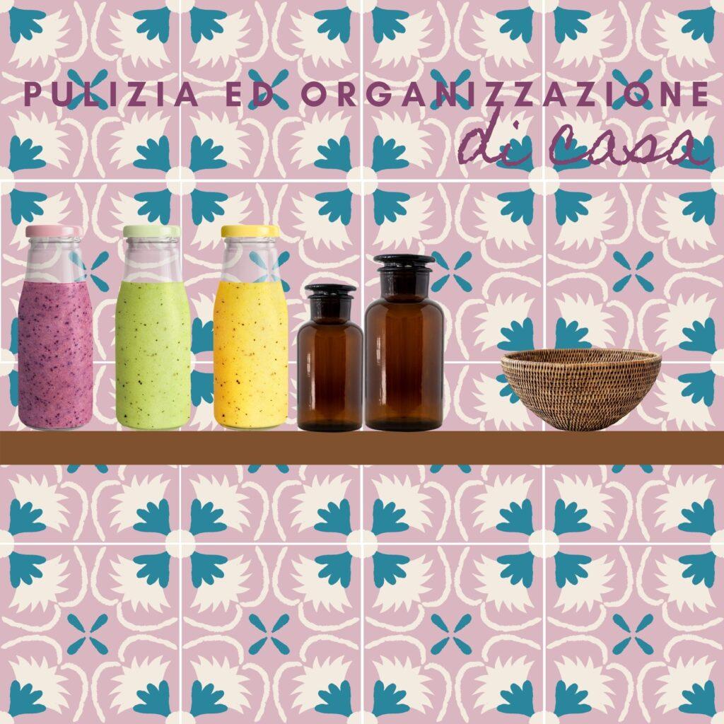 pulizia ed organizzazione di casa